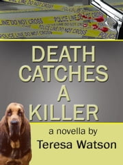 Death Catches A Killer - Lizzie Crenshaw Mystery, #5 ebook by Teresa Watson