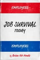 Job Survival Today ebook by Brian RH Monks