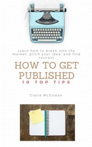 How to get Published ebook by Claire McGowan