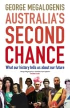 Australia's Second Chance ebook by George Megalogenis