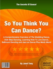 So You Think You Can Dance ebook by Janel Tony