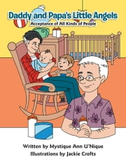 Daddy and Papa's Little Angels - Acceptance of All Kinds of People ebook by Mystique Ann U'Nique