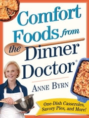 Comfort Food from the Dinner Doctor ebook by Anne Byrn