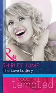 The Love Lottery (How to Lasso a Cowboy) (Mills & Boon Modern Heat) eBook by Shirley Jump
