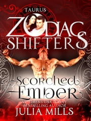 Scorched Ember - Zodiac Shifters Paranormal Romance ebook by Julia Mills