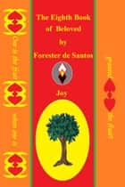 The Eighth Book of Beloved ebook by Forester de Santos