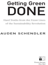 Getting Green Done - Hard Truths from the Front Lines of the Sustainability Revolution ebook by Auden Schendler