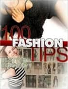 100 Fashion Tips ebook by Sven Hyltén-Cavallius