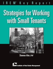 Strategies for Working with Small Tenants ebook by Shannon Alter
