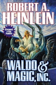 Waldo & Magic, Inc. ebook by Robert A. Heinlein