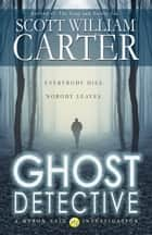 Ghost Detective ebook by Scott William Carter
