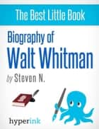 Walt Whitman: A Surprising Biography eBook by Steven  Needham