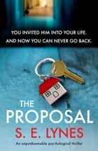 The Proposal - An unputdownable psychological thriller ebook by S.E. Lynes