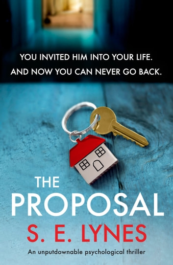 The Proposal - An unputdownable psychological thriller ekitaplar by S.E. Lynes