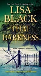 That Darkness ebook by Lisa Black