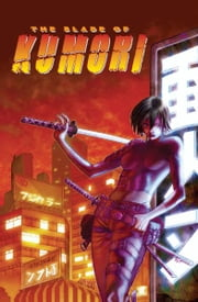 Blade of Kumori ebook by Ron Marz, Mark Poulton