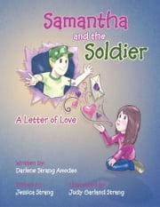 Samantha and the Soldier - A Letter of Love ebook by Darlene Amodeo