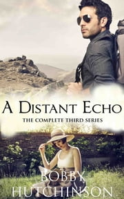 A DISTANT ECHO, COMPLETE SERIES - Time Travel Romance ebook by Bobby Hutchinson