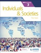 Individuals and Societies for the IB MYP 3 ebook by Paul Grace
