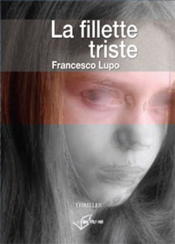 La Fillette Triste ebook by Francesco Lupo