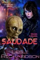 Saudade - Maxim Colonies, #3 ebook by Lesli Richardson