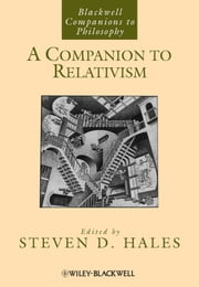 A Companion to Relativism ebook by Steven D. Hales