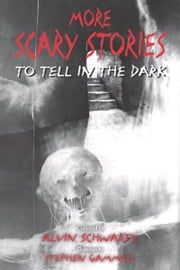 More Scary Stories to Tell in the Dark ebook by Alvin Schwartz, Stephen Gammell