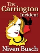 The Carrington Incident ebook by Niven Busch