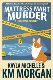 Mattress Mart Murder ebook by K.M. Morgan, Kayla Michelle