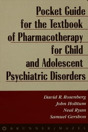 Pocket Guide For Textbook Of Pharmocotherapy ebook by David Rosenberg,John Holttum,Neal Ryan,Samuel Gershon