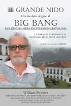 IL GRANDE NIDO che ha dato ORIGINE al BIG BANG DEI BUCHI NERI DI STEPHEN HAWKING ebook by William Moreira