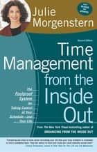 Time Management from the Inside Out ebook by Julie Morgenstern