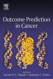 Outcome Prediction in Cancer ebook by Azzam F.G. Taktak,Anthony C. Fisher