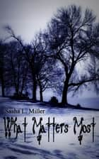 What Matters Most ebook by