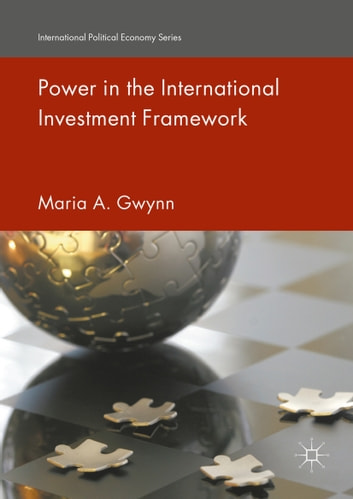 Power in the International Investment Framework ebook by Maria A. Gwynn