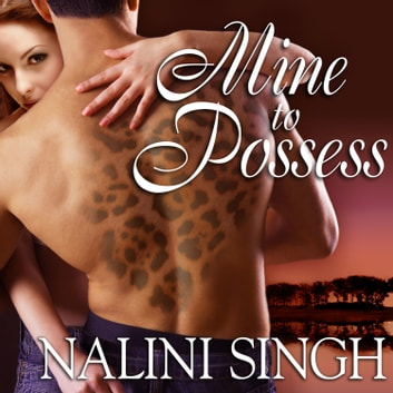 Mine to Possess livre audio by Nalini Singh