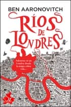 Ríos de Londres ebook by Cristina Martínez, Ben Aaronovitch