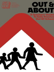 Out and About - A Teacher's Guide to Safe Practice Out of School ebook by Maureen O'Connor