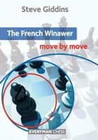 The French Winawer: Move by Move ebook by Neil McDonald