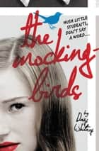 The Mockingbirds ebook by Daisy Whitney