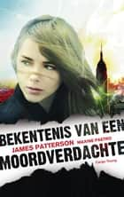 Bekentenis van een moordverdachte ebook by James Patterson,Richard Kruis