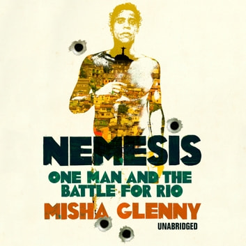 Nemesis - One Man and the Battle for Rio audiobook by Misha Glenny