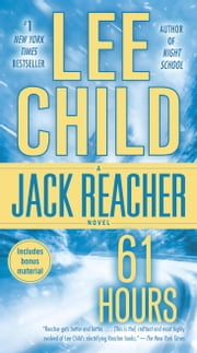 61 Hours - A Jack Reacher Novel ebook by Lee Child