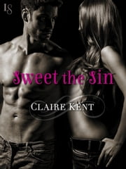 Sweet the Sin ebook by Claire Kent