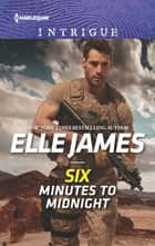 Six Minutes to Midnight ebook by Elle James