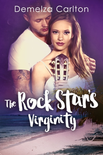 The Rock Star's Virginity ebook by Demelza Carlton