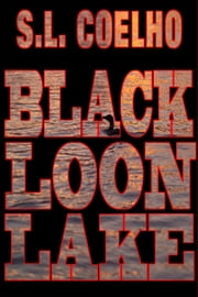 Black Loon Lake ebook by Sandra Coelho