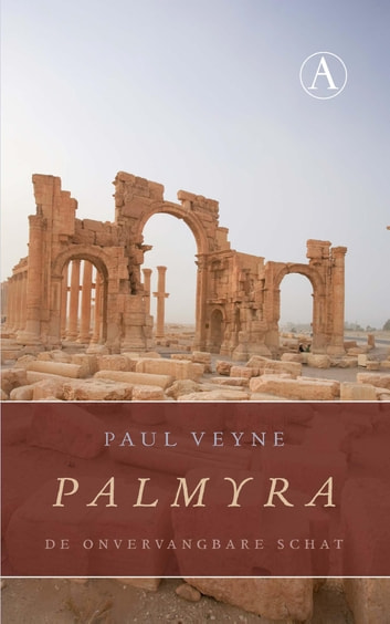 Palmyra - de onvervangbare schat ebook by Paul Veyne