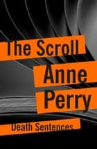 The Scroll ebook by Anne Perry