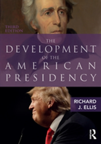 The Development of the American Presidency ebook by Richard J. Ellis